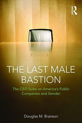 The Last Male Bastion By Branson, Douglas M.
